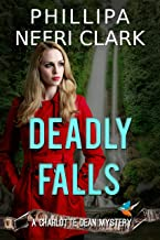 Deadly Falls (Charlotte Dean Mysteries Book 2)