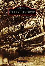 Clark Revisited (Images of America)