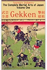 The Complete Martial Arts of Japan Volume One: Gekken Kindle Edition