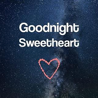 Goodnight Sweetheart - Good Morning Darling, Enough Sleep, Best Dreams, Deep Sleep, Luxuriant Imagination
