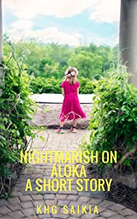 Nightmarish on Aloka: A Short Story