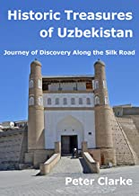 Historic Treasures of Uzbekistan: Journey of Discovery along the Silk Road