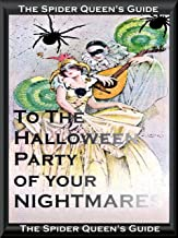 The Spider Queen's Guide to the Halloween Party of your Nightmare