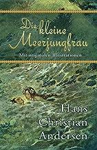 Die kleine Meerjungfrau (Mit originalen Illustrationen) (German Edition)