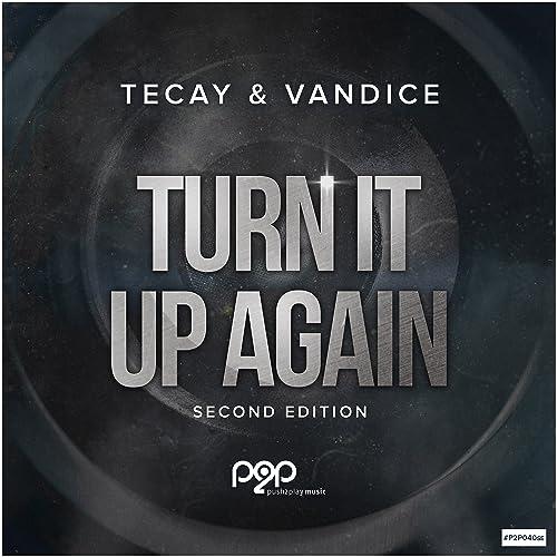 TeCay & Vandice - Turn It Up Again
