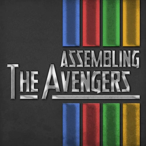 Assembling the Avengers (Themes from the Classic Marvel