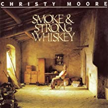 christy moore smoke & strong whiskey