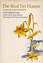 The Real Tin Flower: Poems About the World at Nine