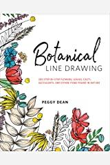 Botanical Line Drawing: 200 Step-by-Step Flowers, Leaves, Cacti, Succulents, and Other Items Found in Nature Kindle Edition