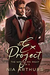 The Ex Project: A BWWM Romance (The Wrong Mr. Right Book 3) Kindle Edition
