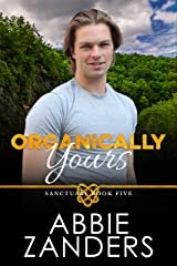 Organically Yours: Sanctuary, Book Five Kindle Edition