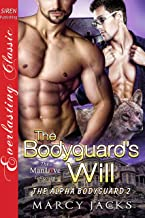 The Bodyguard's Will [The Alpha Bodyguard 2] (Siren Publishing Everlasting Classic ManLove)
