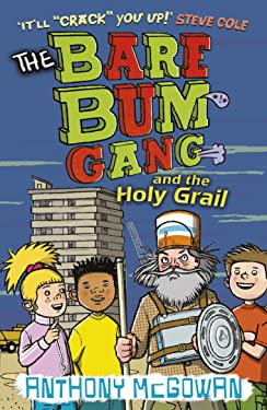 The Bare Bum Gang and the Holy Grail