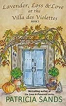 Lavender, Loss & Love at the Villa des Violettes (English Edition)