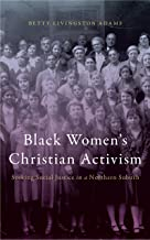 Black Women's Christian Activism: Seeking Social Justice in a Northern Suburb