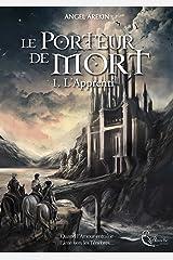 Le Porteur de Mort: Tome 1 - L'Apprenti Format Kindle