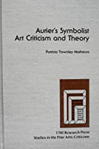 Aurier's symbolist art criticism and theory (Studies in the fine arts)