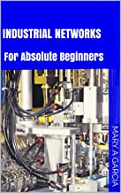 Industrial Networks: For Absolute Beginners (Part Book 1) (English Edition)