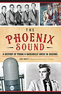 The Phoenix Sound: A History of Twang and Rockabilly Music in Arizona (English Edition)