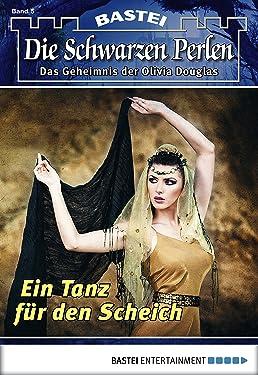 Die Schwarzen Perlen - Folge 05: Ein Tanz für den Scheich (German Edition)