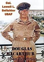 Douglas MacArthur - Upon Reflection