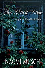 The Black Rose (Empire in Pine Book 3) Kindle Edition