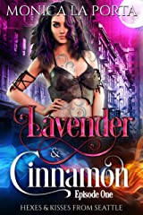 Lavender & Cinnamon: Episode One (Hexes & Kisses from Seattle Book 1) Kindle Edition