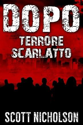 Terrore Scarlatto:  Un thriller post-apocalittico (Dopo Vol. 5)
