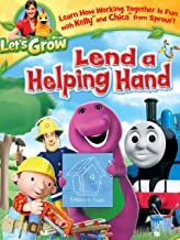 Let's Grow: Lend A Helping Hand