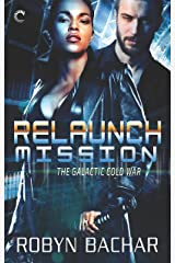 Relaunch Mission (The Galactic Cold War Book 1) Kindle Edition