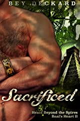 Sacrificed: Heart Beyond the Spires (Baal's Heart Book 2) Kindle Edition