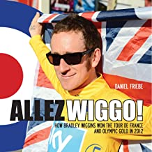 Allez Wiggo!: How Bradley Wiggins won the Tour de France and Olympic gold in 2012 (English Edition)