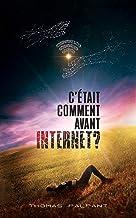 C'était comment avant Internet ?