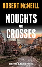 Noughts and Crosses: Scottish detectives investigate a murder (The DI Jack Knox mysteries Book 4)