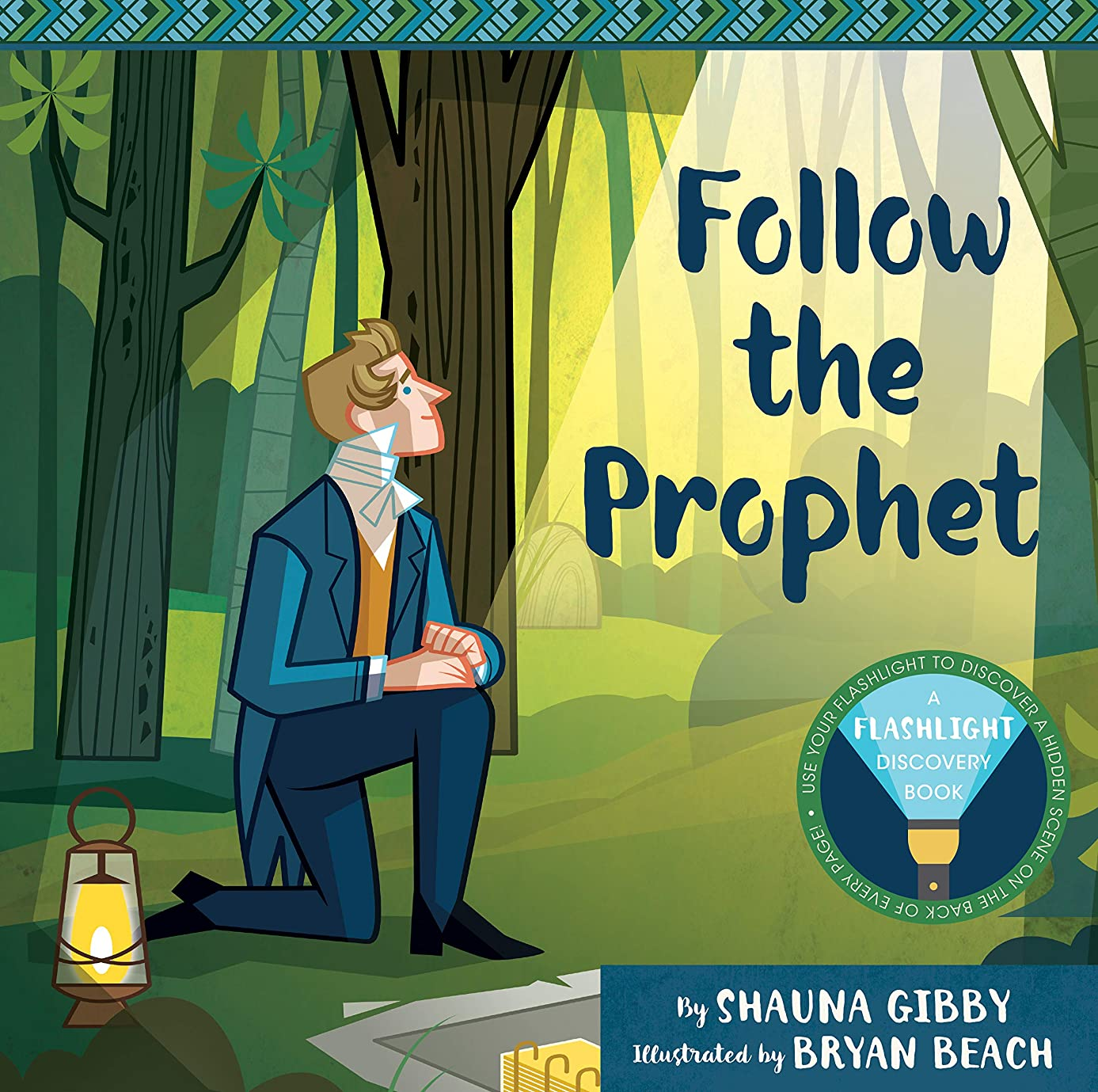 Follow the Prophet: A Flashlight Discovery Book