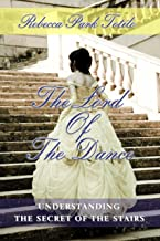 The Lord of the Dance: Understanding the Secret of the Stairs in the Song of Songs