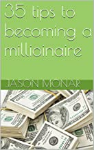 35 tips to becoming a millioinaire