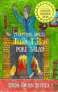 Everything Smells Just Like Poke Salad