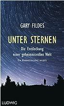 Unter Sternen: Die Entdeckung einer geheimnisvollen Welt.  - Ein Himmelsforscher erzählt (German Edition)