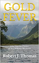 GOLD FEVER: Fifty-Third in a Series of Jess Williams Westerns (A Jess Williams Western Book 53) (English Edition)