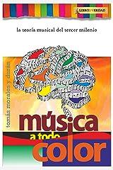 Música a Todo Color: La Teoría Musical del Tercer Milenio (Tratado sobre la Sabiduría) (Spanish Edition) Kindle Edition