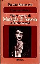 Frau von Weber. Vita e morte di Mafalda di Savoia a Buchenwald.