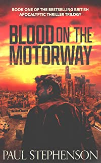 Blood on the Motorway: Book one of the epic British apocalyptic thriller trilogy
