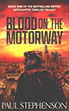 Blood on the Motorway: Book one of the epic British apocalyptic thriller trilogy (English Edition)