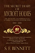 The Secret Diary of Mycroft Holmes: The Thoughts and Reminiscences of Sherlock Holmes's Elder Brother, 1880-1888