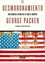 El desmoronamiento: Treinta años de declive americano (Spanish Edition)