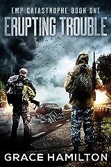 Erupting Trouble (EMP Catastrophe Book 1) Kindle Edition