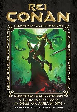 Rei Conan. A Fênix na Espada. O Deus da Meia-Noite
