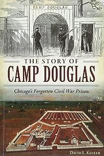The Story of Camp Douglas: Chicago's Forgotten Civil War Prison (Civil War Series)