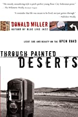 Through Painted Deserts: Light, God, and Beauty on the Open Road Kindle Edition